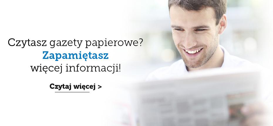 Czytasz gazety papierowe? Zapamiętasz więcej informacji!
