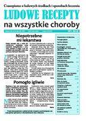 Ludowe Recepty Na Wszystkie Choroby - miesięcznik - prenumerata kwartalna już od 2,80 zł