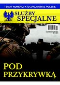 Służby Specjalne - miesięcznik - prenumerata półroczna już od 9,99 zł